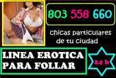 Sexo con chicas de tu ciudad 803 558 660 linea erotica para follar